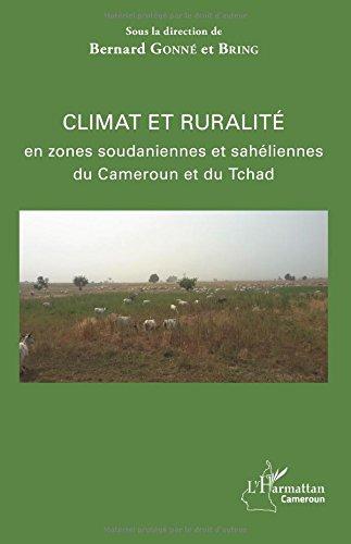 Climat et ruralité en zones soudaniennes et sahéliennes du Cameroun et du Tchad