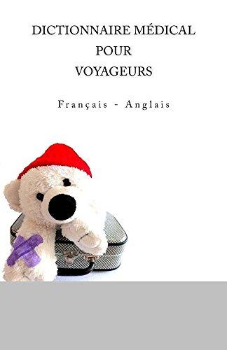 DICTIONNAIRE MÉDICAL POUR VOYAGEURS: Français - Anglais par Edita Ciglenecki