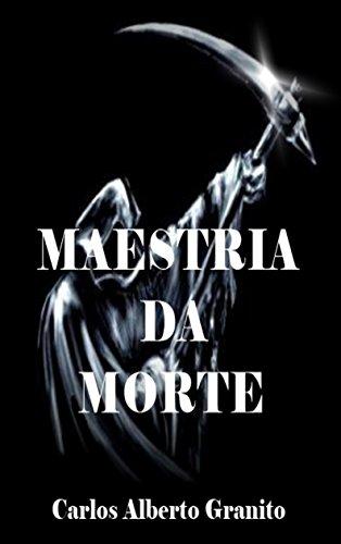 MAESTRIA DA MORTE (Portuguese Edition)