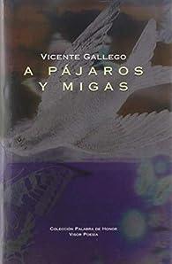 A Pájaros y Migas par Vicente Gallego