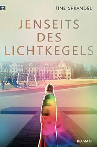 Jenseits des Lichtkegels: Roman