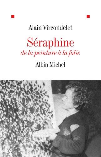 Séraphine : De la peinture à la folie