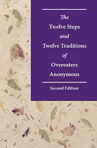 The Twelve Steps and Twelve Traditions of Overeaters Anonymous, Second Edition (English Edition)