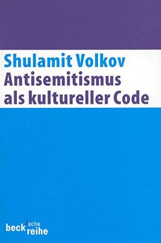 Antisemitismus als kultureller Code: Zehn Essays