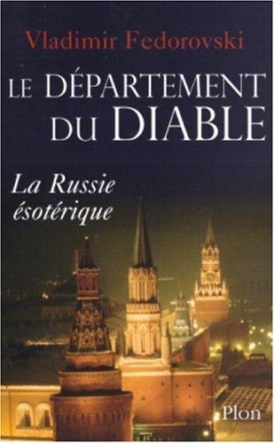 Le Département du diable : La Russie occulte d'Ivan le Terrible à nos jours