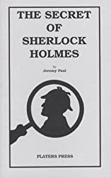 The Secret of Sherlock Holmes: A Play in Two Acts