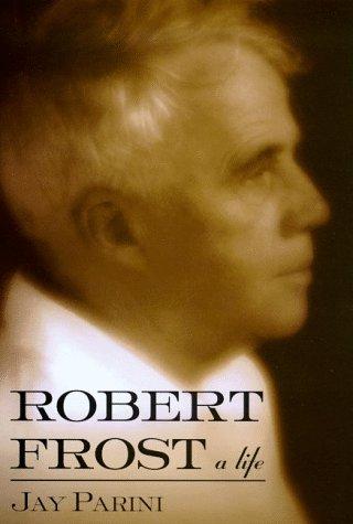 Robert Frost: A Life por Jay Parini