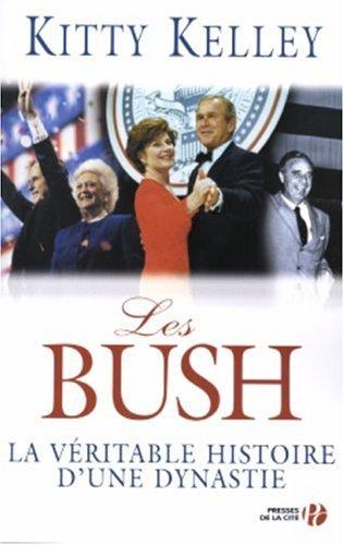 Les Bush : La véritable histoire d'une dynastie