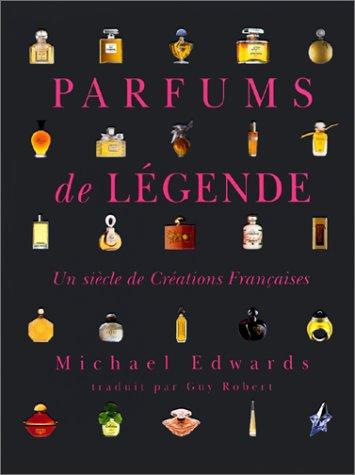 Parfums de Légende par Michael Edwards