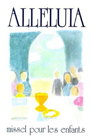 ALLELUIA. Missel pour les enfants de 9 à 12 ans