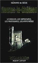 Rennes-le-Château : Le dossier, les impostures, les phantasmes, les hypothèses
