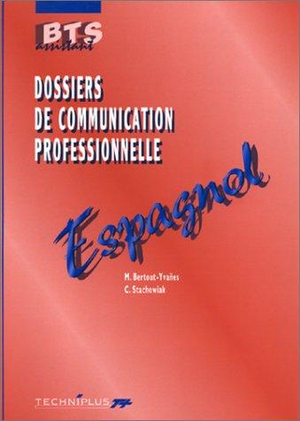 Dossiers de communication professionnelle. Espagnol, BTS assistant