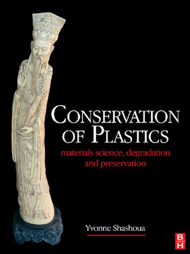 Conservation of Plastics: Materials Science, Degradation and Preservation (English Edition) por Yvonne Shashoua