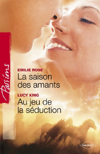 La saison des amants - Au jeu de la séduction (Harlequin Passions) (French Edition)