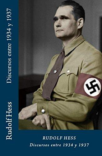 DISCURSOS ENTRE 1934 Y 1937 por Rudolf Hess