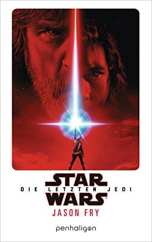 Star WarsTM - Die letzten Jedi: Der Roman zum Film (Filmbücher, Band 8)
