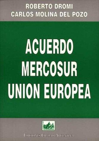 Acuerdo Mercosur-Union Europea 9789509385481 por Jose Roberto Dromi