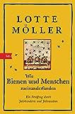 Wie Bienen und Menschen zueinanderfanden von Lotte Möller