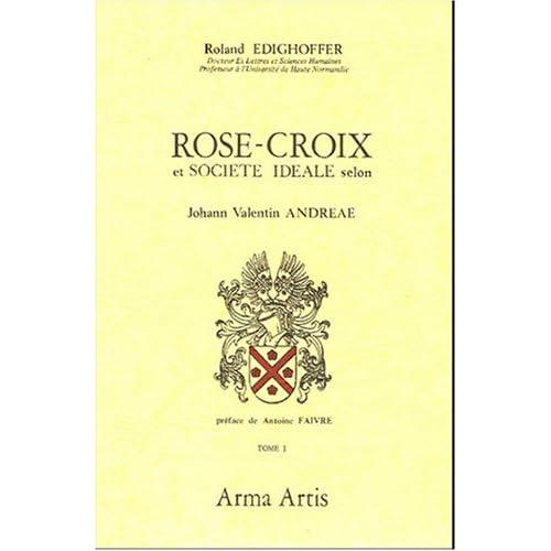 Rose-Croix et société idéale selon Johann Valentin Andreae