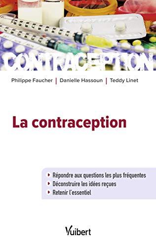 La contraception -Répondre aux questions les plus fréquentes - Déconstruire les idées reçues - Retenir l'essentiel