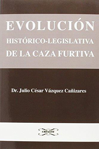 Evolución histórico-legislativa de la caza furtiva (Sophía)