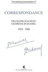 Correspondance Francois Mauriac et Georges Duhamel : 1916-1966
