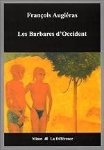 Les barbares d'Occident de François Augiéras