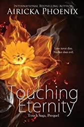 [(Touching Eternity)] [By (author) Airicka Phoenix] published on (December, 2012)