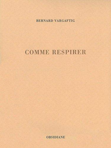 Comme respirer par Bernard Vargaftig