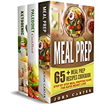 Meal Prep: 3 Manuscripts - Meal Prep, Ketogenic Diet, Paleo Diet Cookbook (Low Carb, Keto) (English Edition)