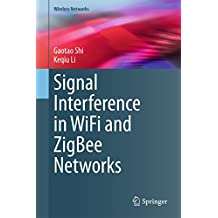 Signal Interference in WiFi and ZigBee Networks (Wireless Networks) (English Edition)