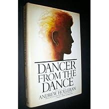 Dancer from the Dance: A Novel