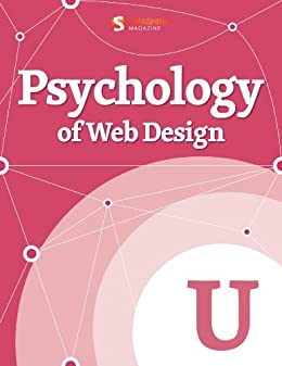 Psychology of Web Design (Smashing eBook Series) (English Edition) von [Smashing Magazine]
