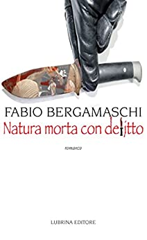 Natura morta con delitto: romanzo (Italian Edition)