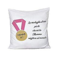 Idea Regalo - Cuscino Festa della Mamma La medaglia d'oro per te che sei la Mamma migliore al mondo - happy mother's day - humor - idea regalo - 100% cotone