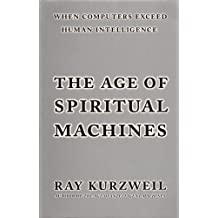 By Ray Kurzweil - The Age of Spiritual Machines