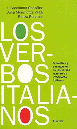 Los verbos italianos: Gramática y conjugación de los verbos regulares e irregulares italianos