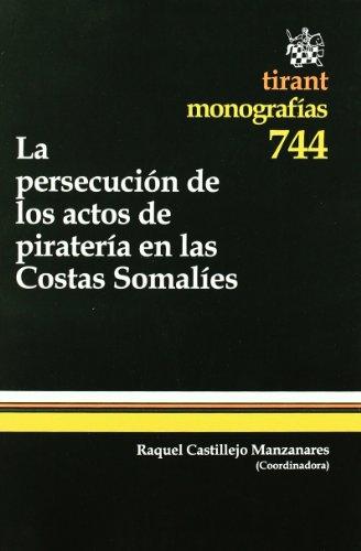 La persecución de los actos de piratería en las Costas Somalíes