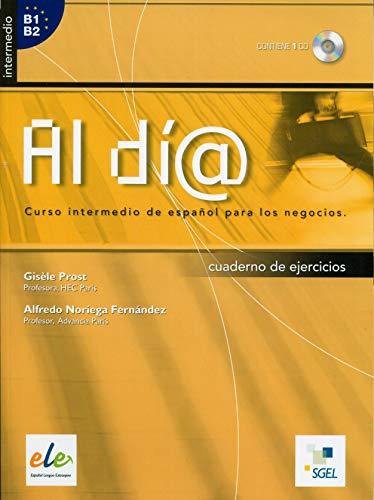 Al día intermedio cuaderno de ejercicios  + CD (B1-B2) (Al Dia)