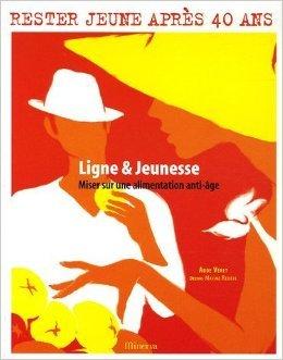 Ligne & Jeunesse : Miser sur une alimentation anti-ge de Aude Vret,Maxime Rebire (Illustrations) ( 16 mars 2006 )