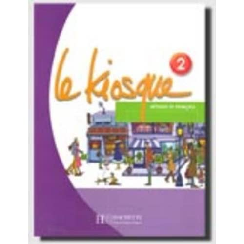 Le Kiosque 2 : Méthode de français
