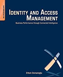 Identity and Access Management: Business Performance Through Connected Intelligence
