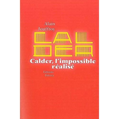 Calder, l'impossible réalisé