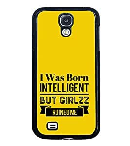 PrintVisa Designer Back Case Cover for Samsung Galaxy S4 Mini I9195I :: Samsung I9190 Galaxy S4 Mini :: Samsung I9190 Galaxy S Iv Mini :: Samsung I9190 Galaxy S4 Mini Duos :: Samsung Galaxy S4 Mini Plus (Was Born Intelligent Girls Ruined Me Quote)