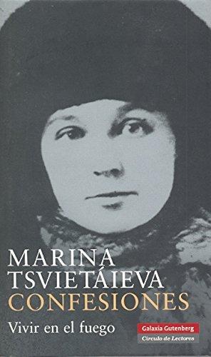 Confesiones: Vivir en el fuego (Biografías y Memorias) por Marina Tsvietáieva