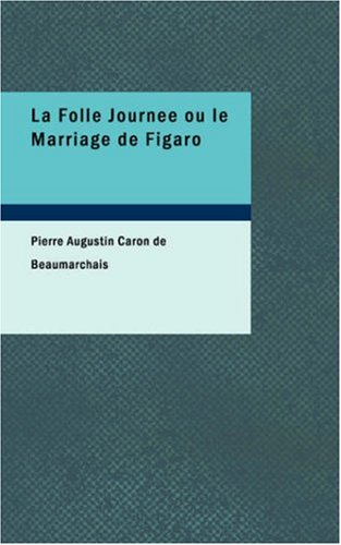 La Folle Journee ou le Marriage de Figaro