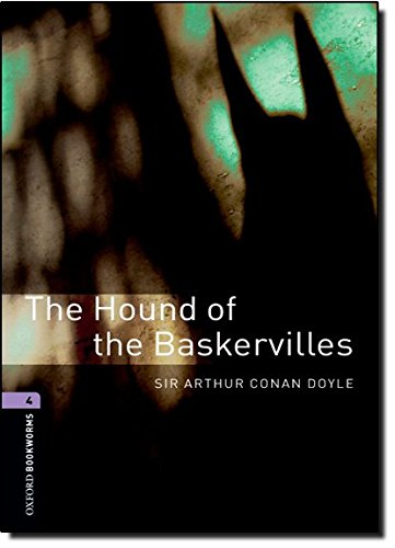 Oxford bookworms library: level 4:: the hound of the baskervilles: 1400 headwords (oxford bookworms elt)