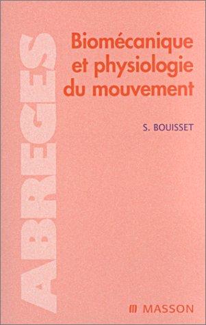 Biomécanique et physiologie du mouvement par Simon Bouisset