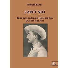 Caput Nili: Eine empfindsame Reise zu den Quellen des Nils