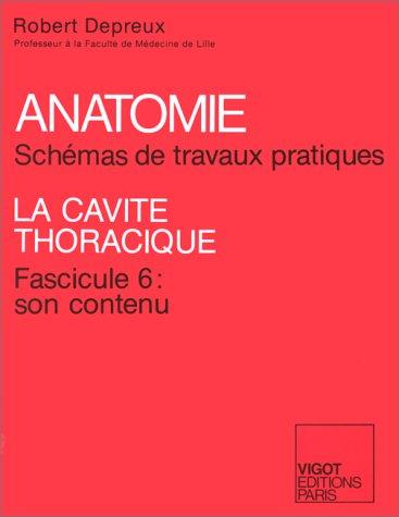 Anatomie. Schémas de travaux pratiques tome 6 : la cavité thoracique